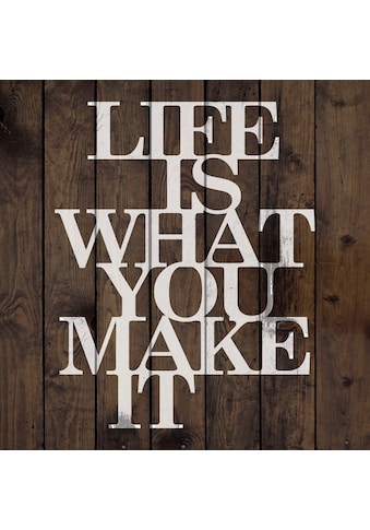 queence Holzbild »LIFE IS WHAT YOU MAKE IT«, Sprüche, (1 St.) kaufen