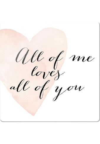 Wall-Art Glasbild »Confetti & Cream - All of me loves all of you«, 30/0,4/30 cm kaufen